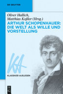Arthur Schopenhauer: Die Welt als Wille und Vorstellung