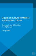 Digital Leisure  the Internet and Popular Culture