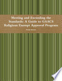 Meeting and Exceeding the Standards  A Guide to GAACS Religious Exempt Approval Program
