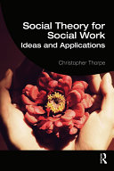Social Theory for Social Work