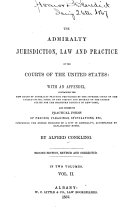 The Admiralty Jurisdiction  Law and Practice of the Courts of the United States