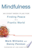 """Mindfulness: An Eight-Week Plan for Finding Peace in a Frantic World"" by Mark Williams, Danny Penman, Jon Kabat-Zinn"