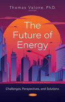 The Future of Energy  Challenges  Perspectives  and Solutions