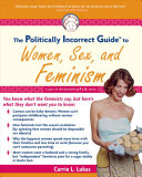 The Politically Incorrect Guide to Women  Sex And Feminism