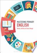 Mastering Primary English