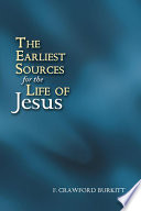 The Earliest Sources For The Life Of Jesus