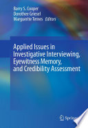 Applied Issues in Investigative Interviewing  Eyewitness Memory  and Credibility Assessment Book