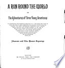 A Run Round the World  Or  The Adventures of Three Young Americans Book PDF