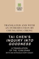 Tai Chen s Inquiry into Goodness