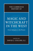 The Cambridge History of Magic and Witchcraft in the West: ...