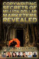 Copywriting Secrets Of Million Dollar Marketers Revealed
