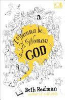 I Wanna Be    A Woman of God