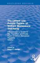 Routledge Revivals The Letters And Private Papers Of William Makepeace Thackeray Volume I 1994
