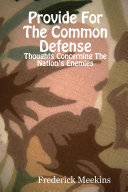 Provide for the Common Defense  Thoughts Concerning the Nation s Enemies