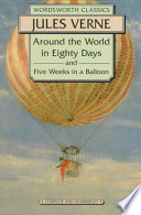 """""""Around the World in Eighty Days: And Five Weeks in a Balloon"""" by Jules Verne, Roger Cardinal"""