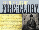 From Fields of Fire and Glory