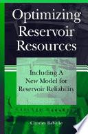 Optimizing Reservoir Resources