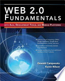 Web 2. 0 Fundamentals: with AJAX, Development Tools, and Mobile Platforms