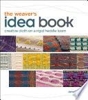 The Weaver's Idea Book  : Creative Cloth on a Rigid Heddle Loom