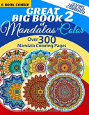 Great Big Book 2 of Mandalas to Color   Over 300 Mandala Coloring Pages   Vol  7 8 9 10 11   12 Combined
