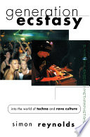 Generation Ecstasy, Into the World of Techno and Rave Culture by Simon Reynolds PDF
