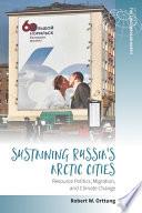 Sustaining Russia S Arctic Cities