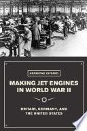 Making Jet Engines In World War Ii