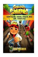 Subway Surfers Game Guide, Hacks, Cheats, Mod Apk, Download