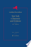 LexisNexis Practice Guide: New York e-Discovery and Evidence, 2017 Edition