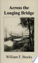 Across the Longing Bridge Book