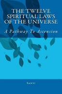 The Twelve Spiritual Laws of the Universe