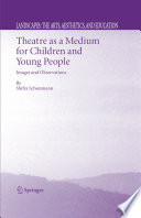 Theatre as a Medium for Children and Young People: Images and Observations