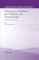 Theatre as a Medium for Children and Young People  Images and Observations