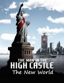 The Man in the High Castle   The New World