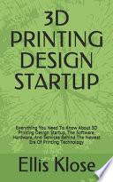 3D Printing Design Startup
