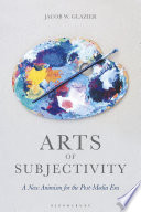 Arts of Subjectivity  A New Animism for the Post Media Era