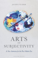 Arts of Subjectivity: A New Animism for the Post-Media Era Book