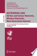 NETWORKING 2008 Ad Hoc and Sensor Networks  Wireless Networks  Next Generation Internet Book