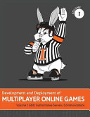 Development and Deployment of Multiplayer Online Games, Vol. I