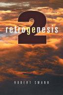 Retrogenesis 2
