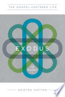 The Gospel-Centered Life in Exodus for Students