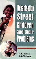Urbanisation, Street Children, and Their Problems