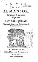 La vie du roy Almansor, ecrite par le vertueux capitaine Aly Abençufian... [trad. de l'Espagnol par le P. François Dobeilh s. j.]