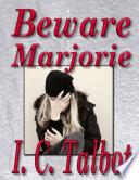 Beware Marjorie