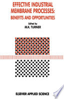 Effective Industrial Membrane Processes  Benefits and Opportunities Book
