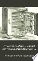 Proceedings of the     Annual Convention of the American Bankers  Association