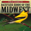 Field Guide to Backyard Birds of the Midwest