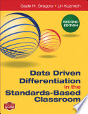 Data Driven Differentiation In The Standards Based Classroom