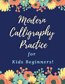 Modern Calligraphy Practice For Kids Beginners