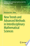 New Trends And Advanced Methods In Interdisciplinary Mathematical Sciences